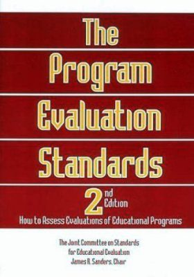 Program Evaluation Standards: How to Assess Evaluations of Educational Programs