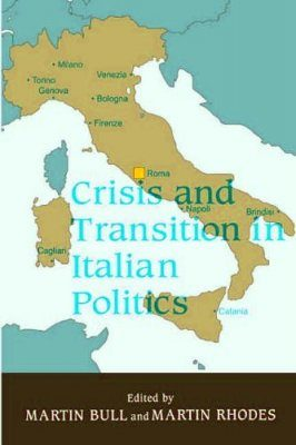 Crisis and Transition in Italian Politics