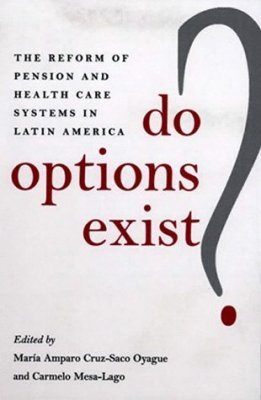 Do Options Exist?: Reform of Pensions and Health Care Systems in Latin America