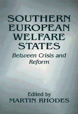 Southern European Welfare States: Between Crisis and Reform