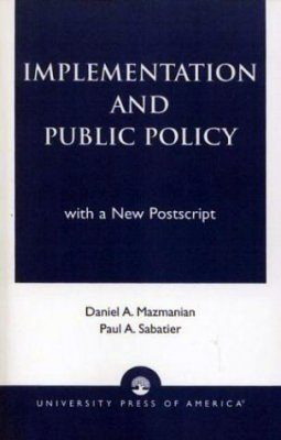Implementation and Public Policy: With a New Postscript