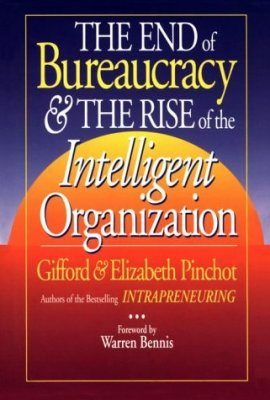 End of Bureaucracy and the Rise of the Intelligent Organization