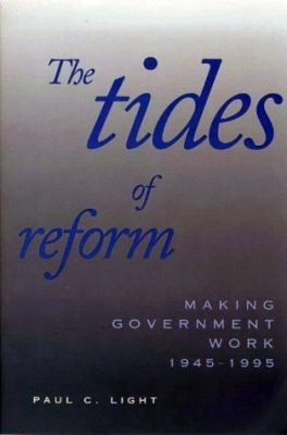 The Tides of Reform: Making Government Work, 1945-95