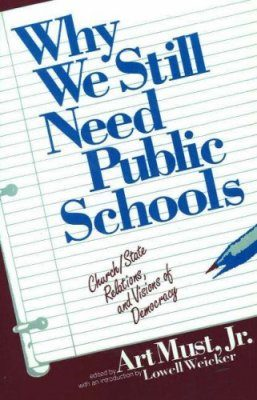 Why We Still Need Public Schools: Church/State Relations and Visions of Democracy