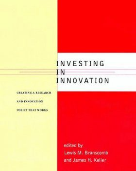 Investing in Innovation: Creating a Research and Innovation Policy That Works