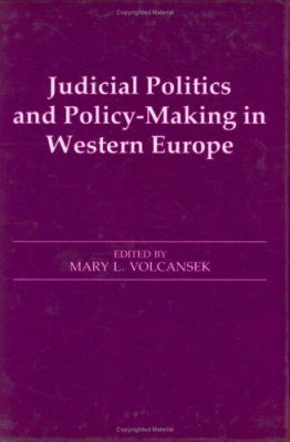 Judicial Politics and Policymaking in Western Europe
