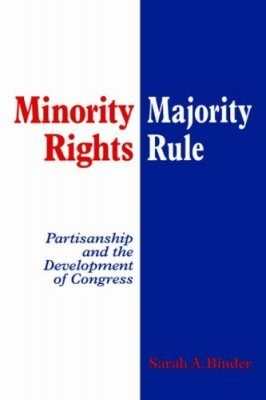 Minority Rights, Majority Rule: Partisanship and the Development of Congress