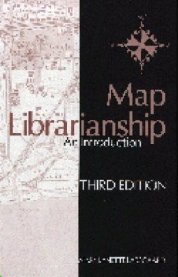 Map Librarianship: An Introduction