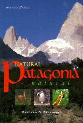 Natural Patagonia: Argentina and Chile