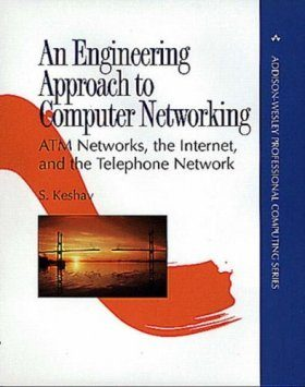 Engineering Approach to Computer Networking: ATM Networks, the Internet and the Telephone Network