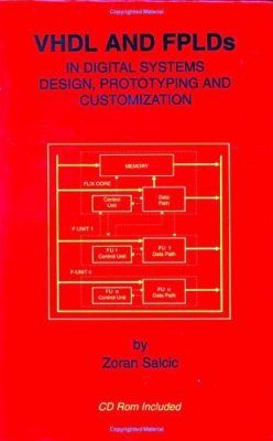 VHDL and FPLDs in Digital Systems Design, Prototyping and Customization