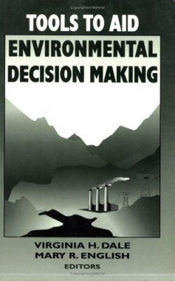 Tools to Aid Environmental Decision Making