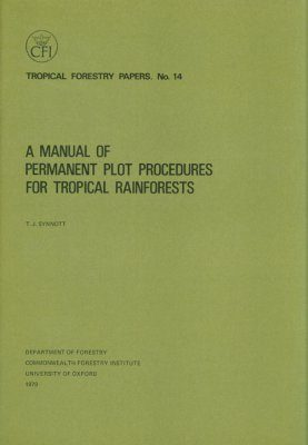 A Manual of Permanent Plot Procedures for Tropical Rain Forests