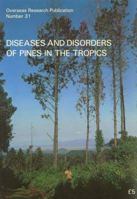 Diseases and Disorders of Pines in the Tropics