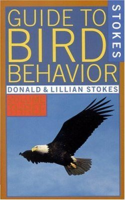Stokes Guide to Bird Behavior, Volume 3