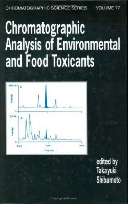 Chromatographic Analysis of Environmental and Food Toxicants