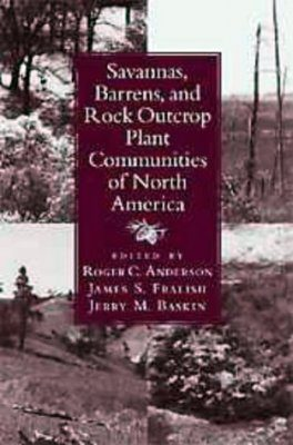 Savannas, Barrens and Rock Outcrop Plant Communities of North America