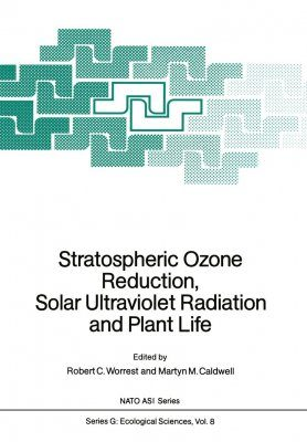 Stratospheric Ozone Reduction, Solar Ultraviolet Radiation & Plant Life