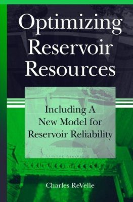 Optimizing Reservoir Resources