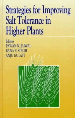 Strategies for Improving Salt Tolerance in Higher Plants