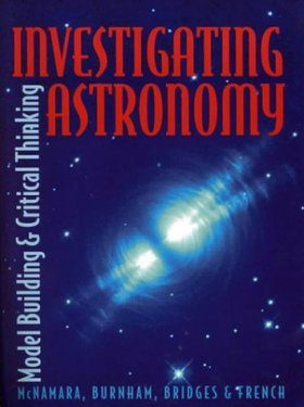 Investigating Astronomy: Model Building and Critical Thinking