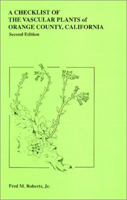 A Checklist of the Vascular Plants of Orange County, California