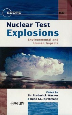 Nuclear Test Explosions: Environmental and Human Impacts
