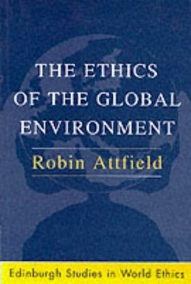 The Ethics of the Global Environment