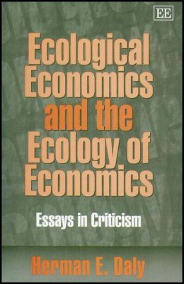 Ecological Economics and the Ecology of Economics