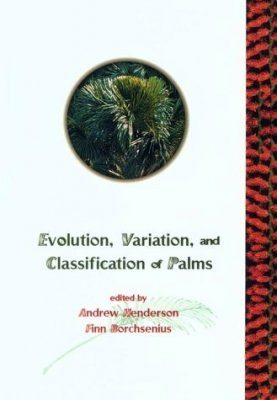 Evolution, Variation and Classification of Palms