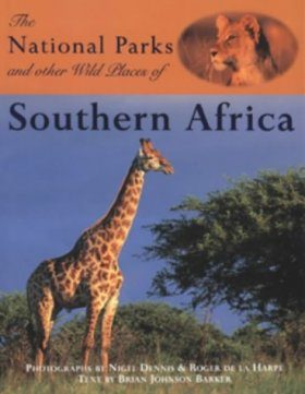 The National Parks and Other Wild Places of Southern Africa