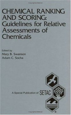 Chemical Ranking and Scoring: Guidelines for Relative Assessments of Chemicals