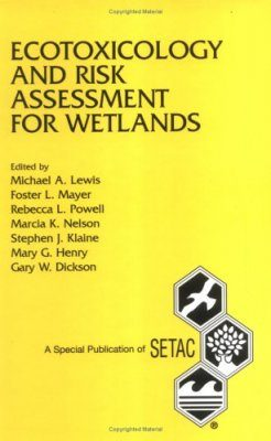 Ecotoxicology and Risk Assessment for Wetlands