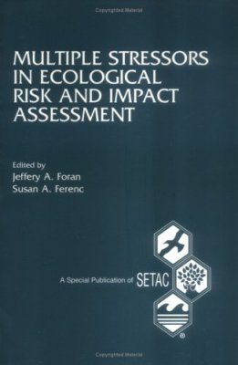 Multiple Stressors in Ecological Risk and Impact Assessment