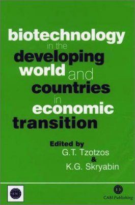 Biotechnology in the Developing World and Countries in Economic Transition