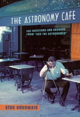 The Astronomy Cafe: 365 Questions and Answers from `Ask the Astronomer'