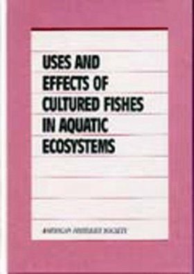 Uses and Effects of Cultured Fishes in Aquatic Ecosystems