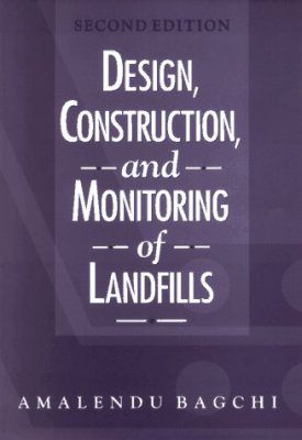 Design, Construction and Monitoring of Landfills