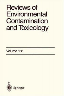 Reviews of Environmental Contamination and Toxicology, Volume 158