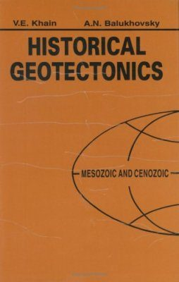 Historical Geotectonics - Mesozoic and Cenozoic