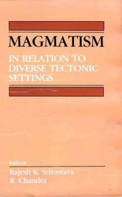 Magmatism in Relation to Diverse Tectonic Settings