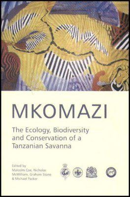 Mkomazi: The Ecology, Biodiversity and Conservation of a Tanzanian Savanna