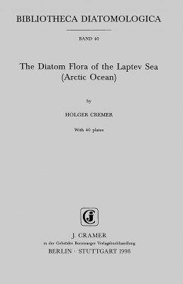 Bibliotheca Diatomologica, Volume 40: The Diatom Flora of the Laptev Sea (Arctic Ocean)