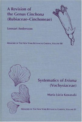 Revision of the Genus Cinchona (Rubiaceae-Cinchoneae) / Systematics of Erisma (Vochysiaceae)