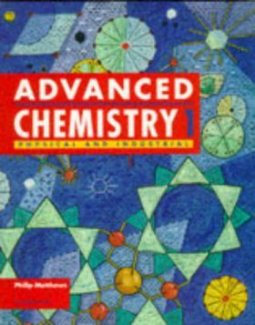 Advanced Chemistry: Book 1: Physical and Industrial Chemistry