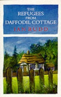 The Refugees from Daffodill Cottage