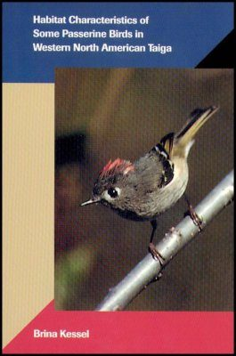 Habitat Characteristics of Some Passerine Birds of the Western North American Taiga