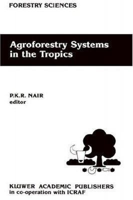 Agroforestry Systems in the Tropics