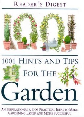 1001 Hints and Tips for the Garden