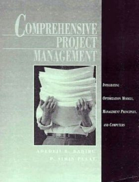 Comprehensive Project Management: Integrating Optimization Models, Manag